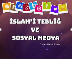 İSLAM'İ TEBLİĞ VE SOSYAL MEDYA