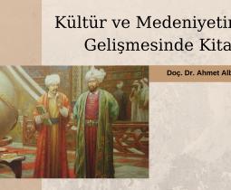 Kültür ve Medeniyetimizin  Gelişmesinde Kitap