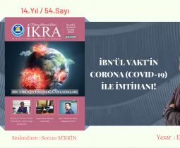 İBN'ÜL VAKT'İN CORONA (COVİD-19) İLE İMTİHANI!