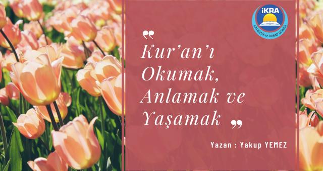 Kur'an'ı Okumak, Anlamak ve Yaşamak