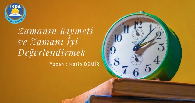 Zamanın Kıymeti ve Zamanı İyi Değerlendirmek