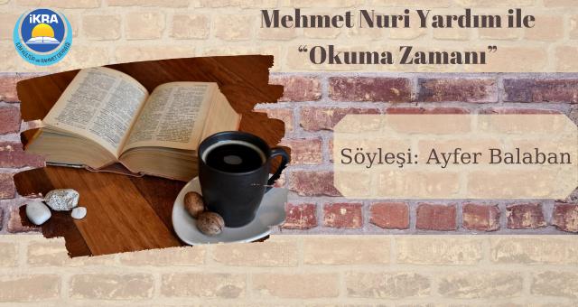 """Mehmet Nuri Yardım ile  """"Okuma Zamanı"""""""