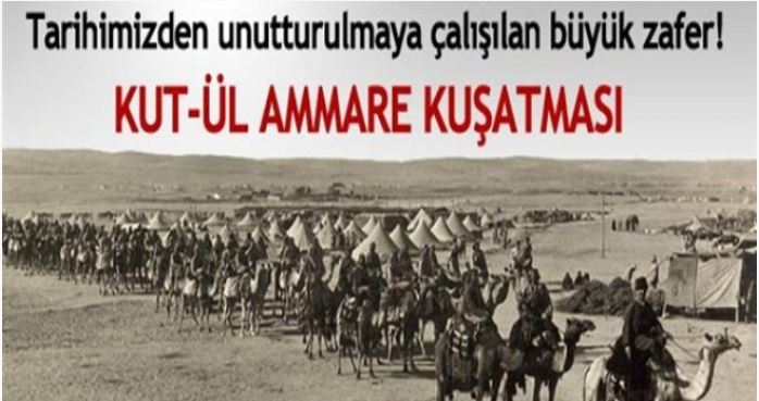 UNUTULMUŞ, UNUTTURULMUŞ ZAFER: KUT'UL AMÂRE 29 NİSAN 1916